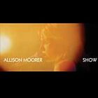 Show (CD & DVD), Allison Moorer, New Extra tracks, Limited Edition, L