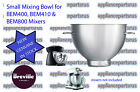 Breville BEM400 BEM410 BEM800 Mixer Stainless Steel Small Bowl BBA500 - IN STOCK