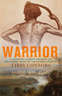 Warrior A legendary leaders dramatic life and violent death on the colonial fr
