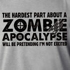 HARDEST PART ABOUT ZOMBIE APOCALYPSE T Shirt horror walking dead hallowween