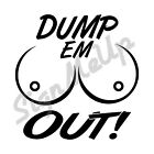 Dump Em Out Boobs Decal Vinyl Sticker For Car Truck Import Suv 20 Colors