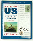 A History of US The New Nation 1789 1850 4 by Joy Hakim 2006 Hardcover Book