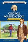 Childhood of Famous Americans George Washington  Young Leader by Augusta