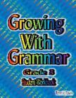 Growing with Grammar Level 3 Student Workbook Tamela Davis 0977292312 Book