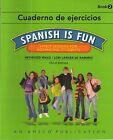 SPANISH IS FUN Cuaderno de Ejercicios Book 2  Book of exercises by Wald
