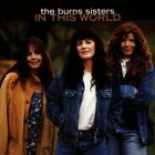 THE BURNS SISTERS - In This World - CD ** Brand New **