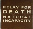 RELAY FOR DEATH - Natural Incapacity - CD (limited 2xCD)