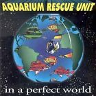 AQUARIUM RESCUE UNIT - In a Perfect World - CD ** Like New - Mint **