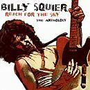 BILLY SQUIER - Anthology: Reach for the Sky - CD ** Brand New **