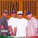 BROWN PRIDE - Livin' In the Barrio - CD ** Brand New **