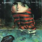 TWEAKER - 2 A.M. Wakeup Call - CD ** Brand New **