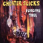 CHEATER SLICKS - Forgive Thee - CD ** Brand New **
