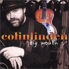 COLIN LINDEN - Big Mouth - CD ** Brand New **