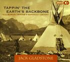 JACK GLADSTONE - Tappin the Earths Backbone - CD ** Brand New **
