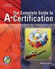 MICHAEL GRAVES - Complete Guide to A+ Certification  ** Very Good condition **