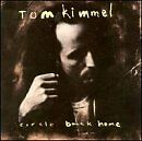 TOM KIMMEL - Circle Back Home - CD ** Brand New **