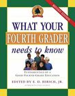 ED HIRSCH JR What Your Fourth Grader Needs to Know Revised Edition Fundam