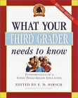 ED HIRSCH JR What Your Third Grader Needs to Know Revised and Updated Fun
