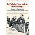 SAMUEL L BLUMENFELD Is public education necessary  Very Good condition