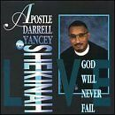 APOSTLE DARRELL YANCEY - God Will Never Fail - CD ** Brand New **
