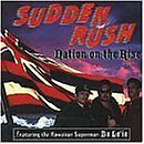 SUDDEN RUSH - Nation on the Rise - CD ** Like New - Mint **