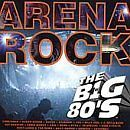 VH1-BIG 80'S - Vh1: Big 80's Arena Rock - CD ** Brand New **