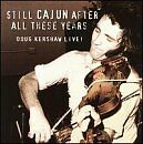 DOUG KERSHAW - Still Cajun After All These Years - CD ** Brand New **