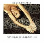 ROGER DALTREY - Parting Should Be Painless - CD ** Brand New **