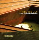 PHIL KELLY & THE SW SANTA ANA WINDS - My Museum - CD ** Very Good condition **