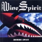 WINE SPIRIT - Bombs Away - CD ** Like New - Mint **