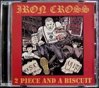 Iron Cross:  2 Piece & A Biscuit (CD, 2007, 13th State Records)