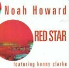 NOAH HOWARD - Red Star - Featuring Kenny Clarke - CD ** Brand New **