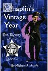 Charlie Chaplin Chaplins Vintage Year The History of the Mutual Chaplin