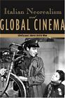 LAURA E RUBERTO Italian Neorealism and Global Cinema  Brand New
