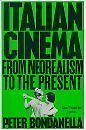 PETER BONDANELIA Italian Cinema From Neorealism to the  Brand New