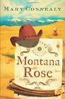 MARY CONNEALY Montana Rose Montana Marriages Book 1  Brand New