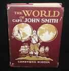 The World Of CaptJohn Smith by Genevieve Foster Hbdj 1959 Scribners