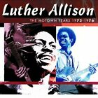 LUTHER ALLISON - The Motown Years, 1972-1976 - CD ** Brand New **
