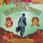 MICK BROWN (AUTHOR) - Music for the Spiritual Touris - CD ** Like New - Mint **