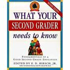 E D JR HIRSCH What Your Second Grader Needs to Know  Brand New