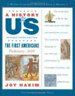 JOY HAKIM A History of US The First Americans  Brand New