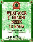 E D JR HIRSCH What Your 1st Grader Needs to Know  Brand New