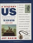 JOY HAKIM A History of US The New Nation 1789 1850 A History of US Book