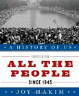 JOY HAKIM A History of US All the People Since  Very Good Condition
