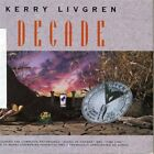 KERRY LIVGREN - Decade - 2 CD - Import - **Excellent Condition** - RARE