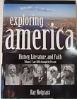 EXPLORING AMERICA HISTORY LITERATURE AND FAITH LATE 1800S By Roy Notgrass NEW