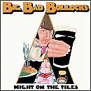 BIG BAD BOLLOCKS - Night On The Tiles - CD - Import - Like New / Mint Condition