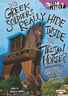 DID GREEK SOLDIERS REALLY HIDE INSIDE TROJAN HORSE AND OTHER By Burrell NEW