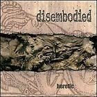 DISEMBODIED - Heretic - CD - Import - **BRAND NEW/STILL SEALED** - RARE