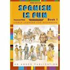 SPANISH IS FUN LIVELY LESSONS FOR BEGINNERS BOOK 1 SPANISH AND By Heywood VG